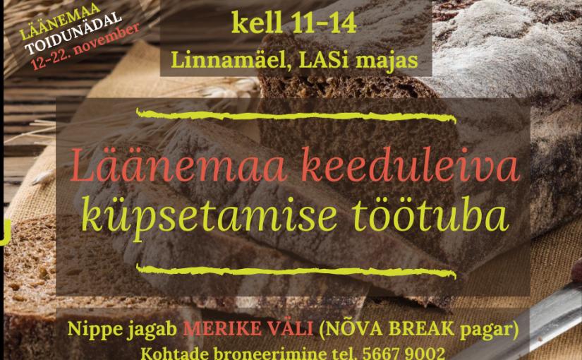 KOHAD TÄIS – Lääne-Eesti keeduleiva töötuba LASi majas 14.novembril kell 11-14